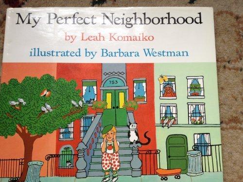 9780060232870: My perfect neighborhood