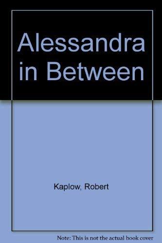9780060232979: Alessandra in Between