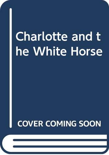 9780060233617: Charlotte and the White Horse