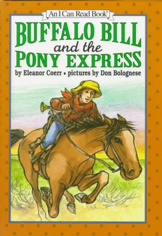 9780060233730: Buffalo Bill and the Pony Express (An I Can Read Book)