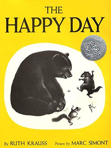 The Happy Day: Ruth Krauss; Illustrator-Marc