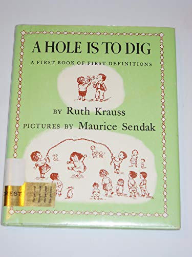 A Hole Is to Dig: A First: Ruth Krauss; Illustrator-Maurice