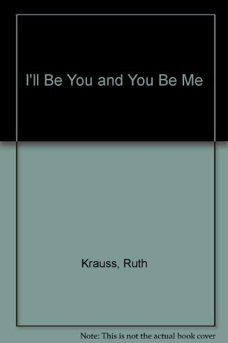 9780060234317: I'll Be You and You Be Me