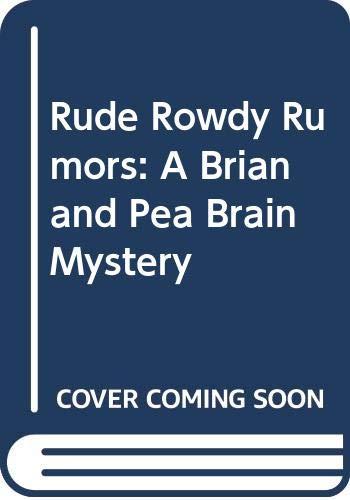 9780060234621: Rude Rowdy Rumors: A Brian and Pea Brain Mystery