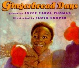 Gingerbread Days: Joyce Carol Thomas