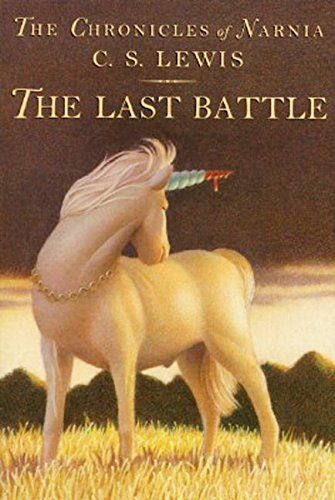 The Last Battle (Chronicles of Narnia) (9780060234942) by C. S. Lewis