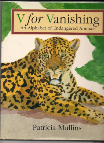 9780060235567: V for Vanishing: An Alphabet of Endangered Animals