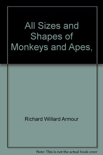 9780060235611: All Sizes and Shapes of Monkeys and Apes,