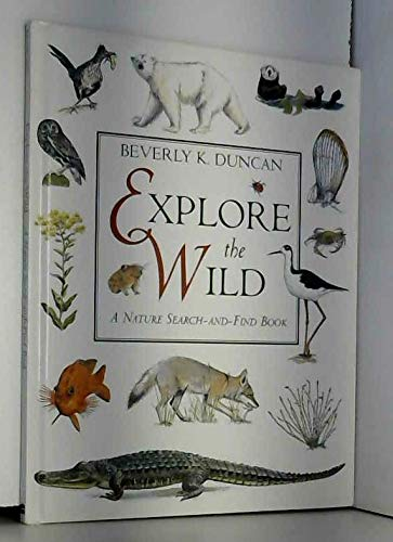 9780060235963: Explore the Wild: A Nature Search-And-Find Book