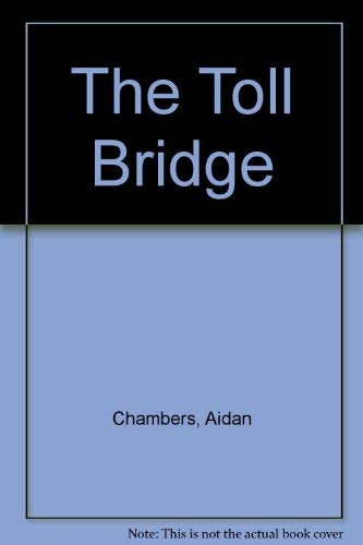 9780060235987: The Toll Bridge