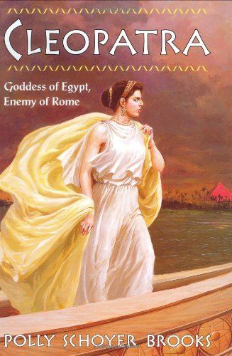 9780060236083: Cleopatra: Goddess of Egypt, Enemy of Rome