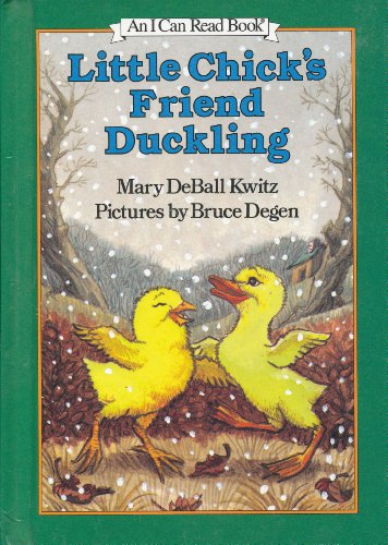 Little Chick's Friend Duckling (I Can Read Books): Kwitz, Mary Deball