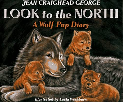 9780060236410: Look to the North: A Wolf Pup Diary