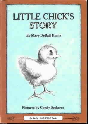 Little Chick's Story: Kwitz, Mary Deball;Szekeres,