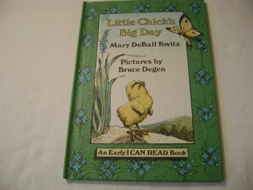Little Chick's Big Day: Kwitz, Mary Deball