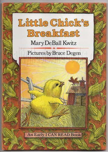 Little Chick's Breakfast (An Early I can: Kwitz, Mary DeBall,