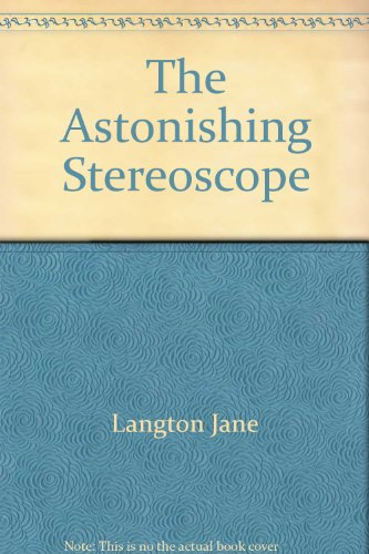 9780060236830: Title: The Astonishing Stereoscope
