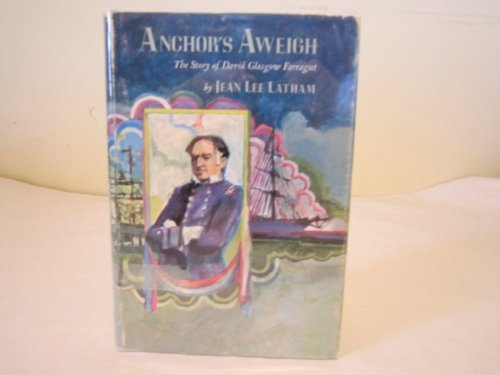 9780060237035: Anchors Aweigh the Story of David Glasgow Farragat