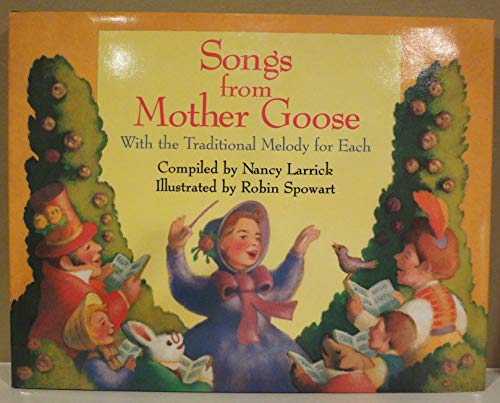 9780060237134: Songs from the Mother Goose With the Traditional Melody for Each