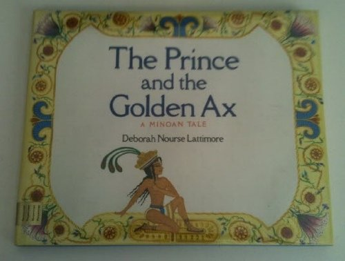 9780060237158: The prince and the golden ax: A Minoan tale