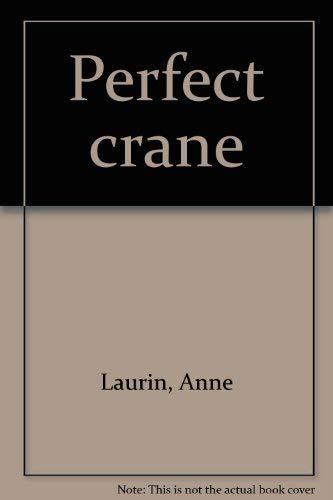 9780060237431: Perfect crane