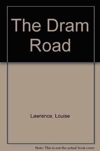 The Dram Road: Lawrence, Louise