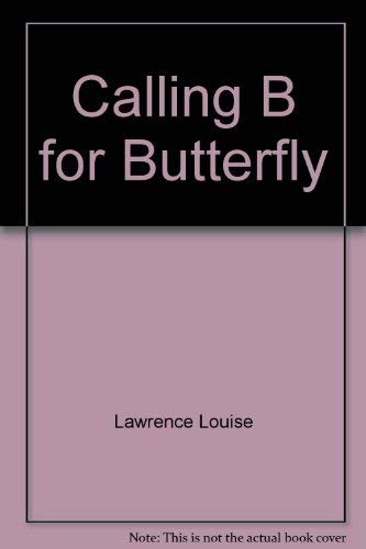 9780060237509: Calling B for Butterfly