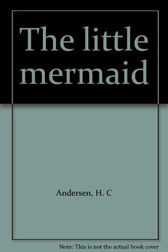 9780060237837: The little mermaid
