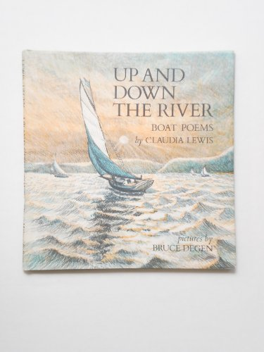 Up and Down the River: Boat Poems (0060238135) by Claudia Louise Lewis