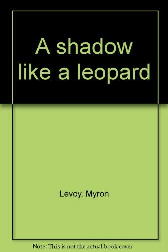 9780060238162: A shadow like a leopard