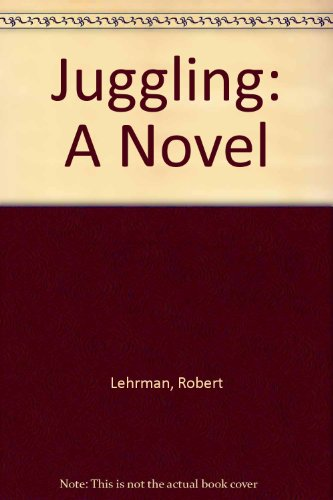 9780060238193: Juggling: A Novel