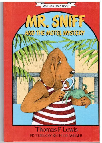 Mr. Sniff and the Motel Mystery (An I Can Read Book) (0060238259) by Lewis, Thomas P.