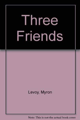 9780060238278: Three Friends