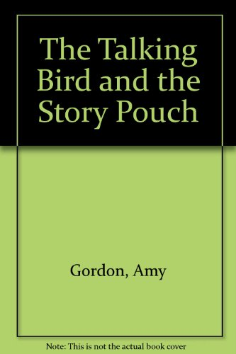 9780060238346: The Talking Bird and the Story Pouch