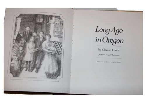 Long ago in Oregon (0060238399) by Claudia Louise Lewis