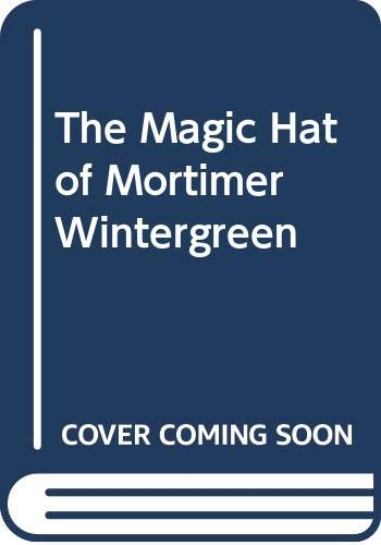 9780060238414: The Magic Hat of Mortimer Wintergreen