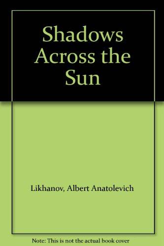 Shadows Across the Sun: Albert Anatolevich Likhanov