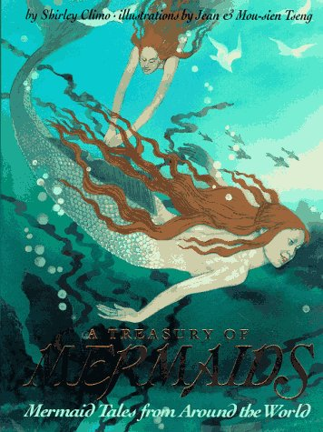 A Treasury of Mermaids: Mermaid Tales from Around the World: Climo, Shirley