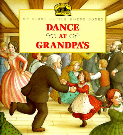Dance at Grandpa's: Adapted from the Little: Wilder, Laura Ingalls