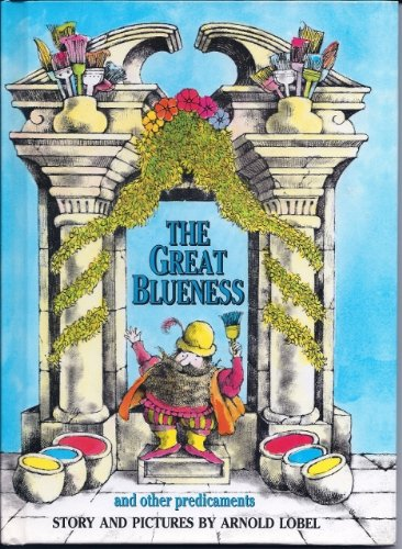 The Great Blueness and other predicaments: Lobel, Arnold, Lobel, Arnold, ill.,