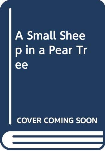 9780060239527: A Small Sheep in a Pear Tree
