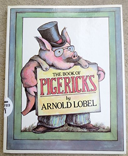 9780060239824: The Book of Pigericks: Pig Limericks
