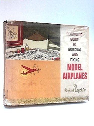 9780060239985: Beginner's Guide to Building and Flying Model Airplanes
