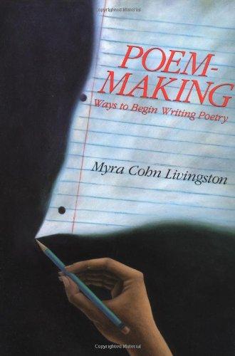 9780060240196: Poem-Making: Ways to Begin Writing Poetry