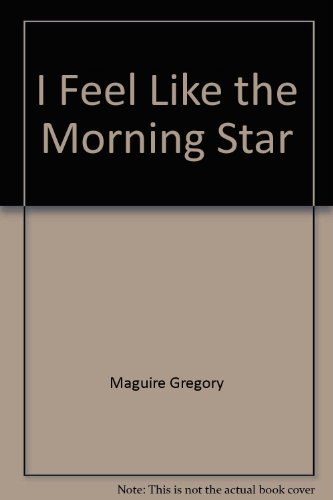 9780060240219: I feel like the Morning Star
