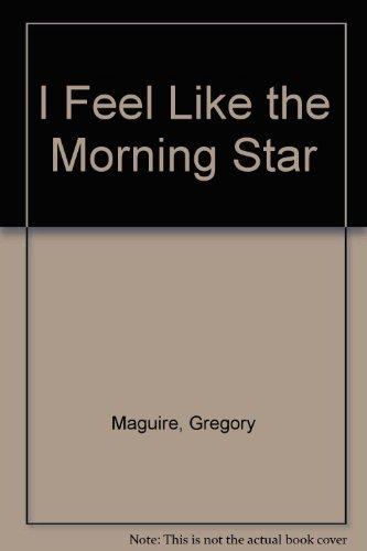 9780060240226: I Feel Like the Morning Star