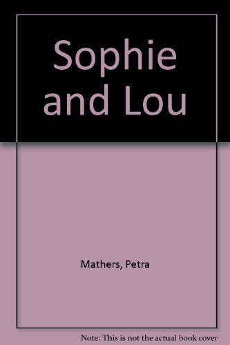 9780060240714: Sophie and Lou