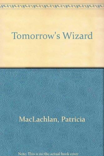9780060240745: TOMORROW'S WIZARD (Charlotte Zolotow Book)