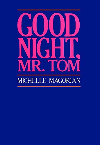 Good Night, Mr. Tom: Magorian, Michelle