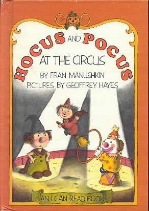 Hocus and Pocus at the Circus (An: Fran Manushkin